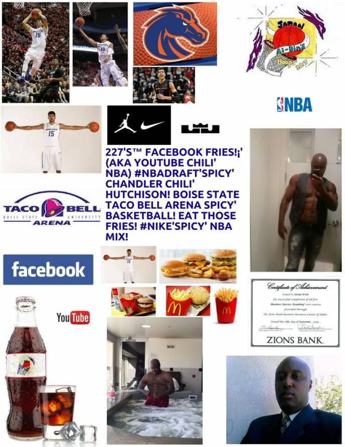 227's™ Facebook Fries!¡' (aka YouTube Chili' NBA) #BoiseState'Spicy' Hutch!