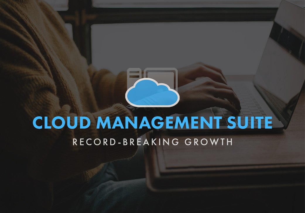 Cloud Management Suite Record-breaking Growth