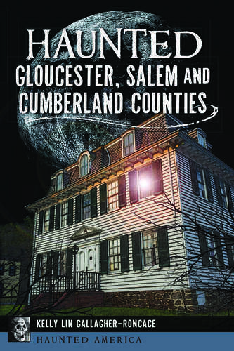 Haunted Gloucester, Salem, and Cumberland Counties