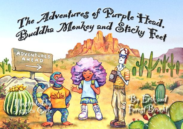THE ADVENTURES OF PURPLE HEAD, BUDDHA MONKEY AND STICKY FEET