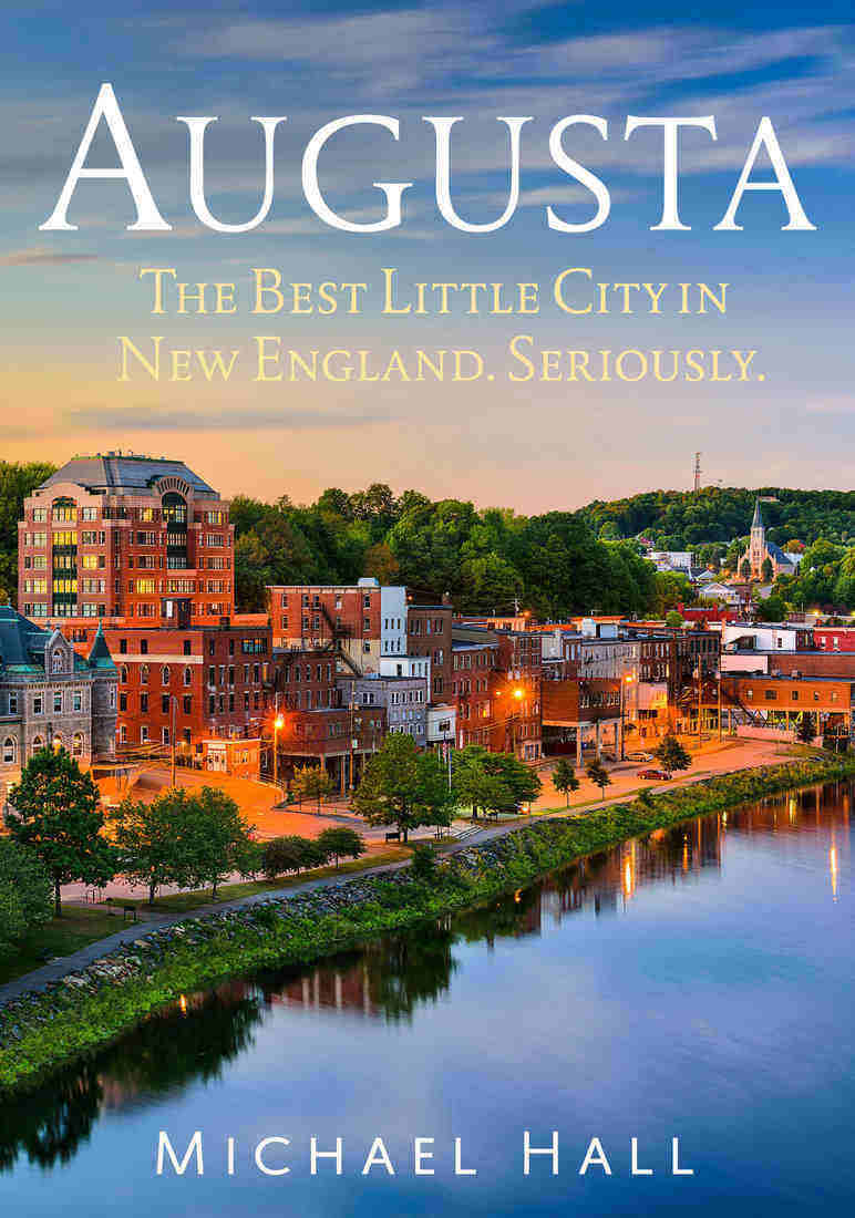 Augusta: The Best Little City in New England. Serio