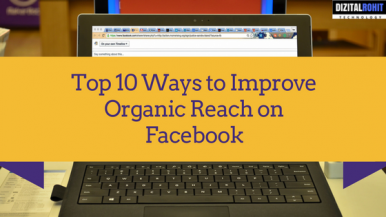 Top 10 Ways to Improve Organic Reach on Facebook