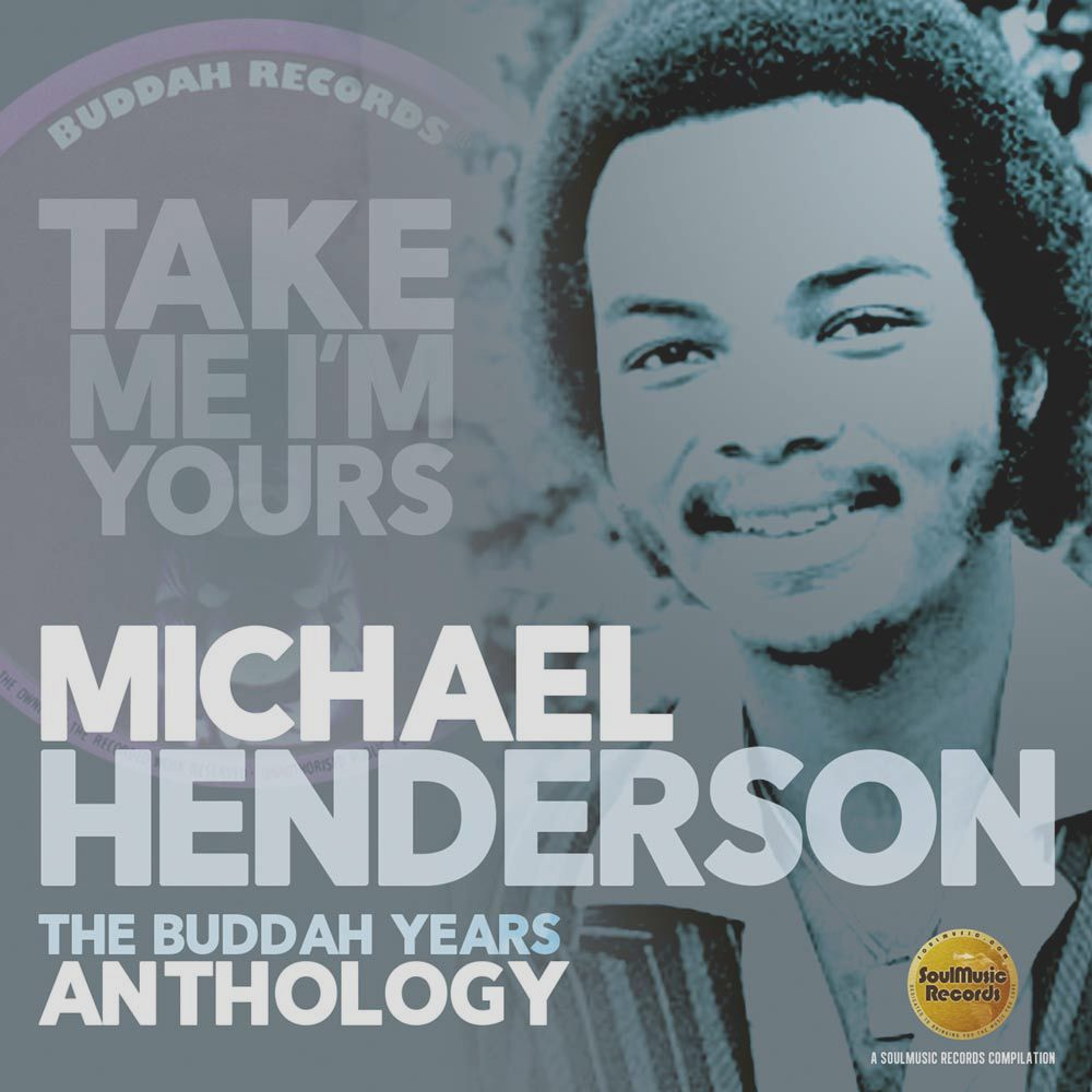 Michael HendersonTake Me I'm Yours – The Buddah