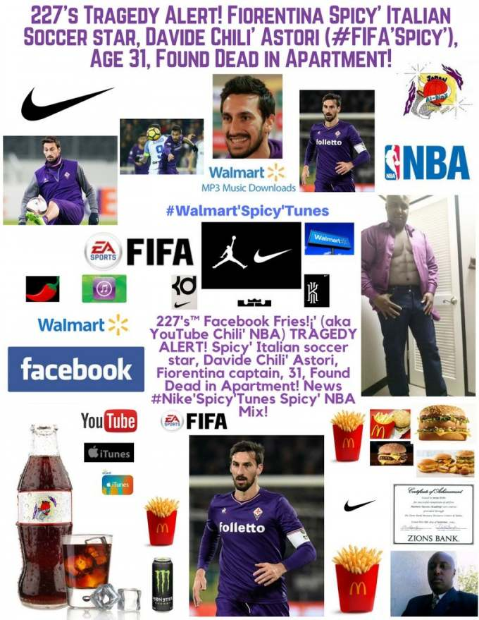 227's™ TRAGEDY ALERT! Davide Chili' Astori (#FIFA'Spicy'), Found Dead, 31