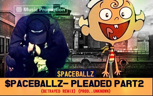 $paceballz _ Pleaded Part2
