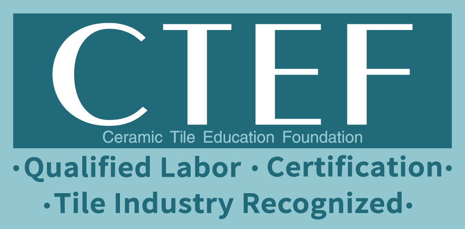CTEF: Qualified Labor. Certification. Tile Industry Recognized