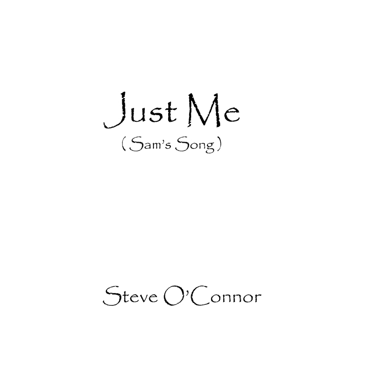The simple but striking cover for Just Me (Sam's Song) by Steve O'Connor