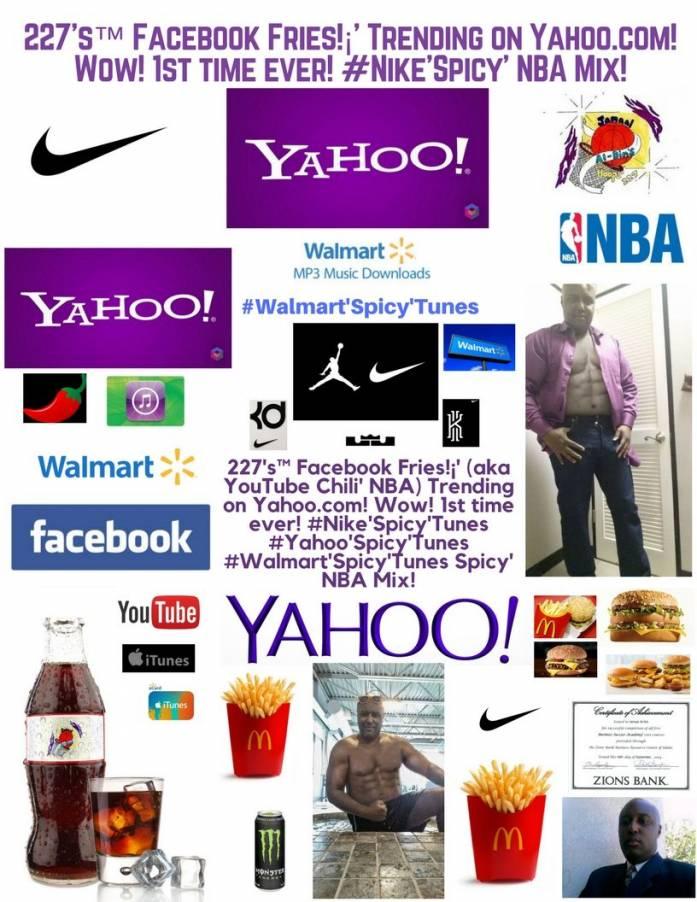 227's Facebook Fries!¡' (aka YouTube Chili' NBA) #Yahoo'Spicy' #Nike'Spicy' NBA