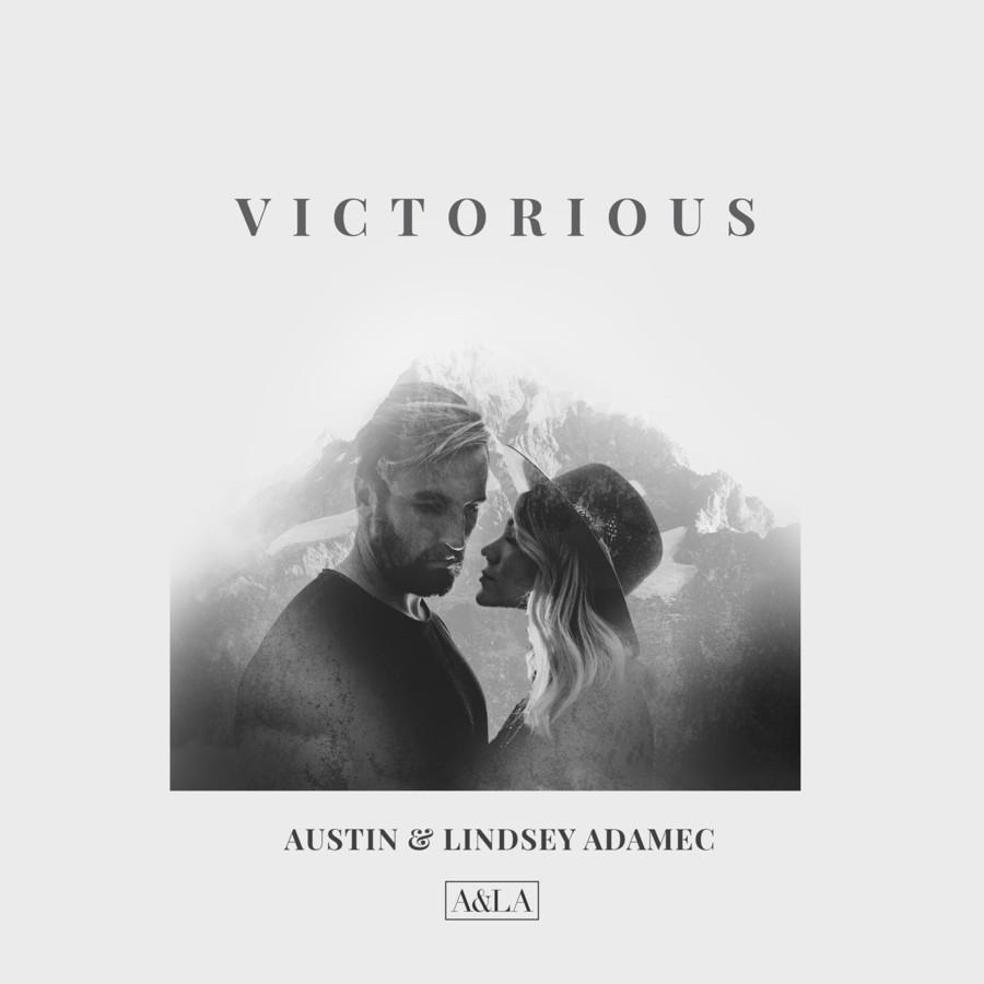 "Austin & Lindsey Adamec release ""Victorious"" single."