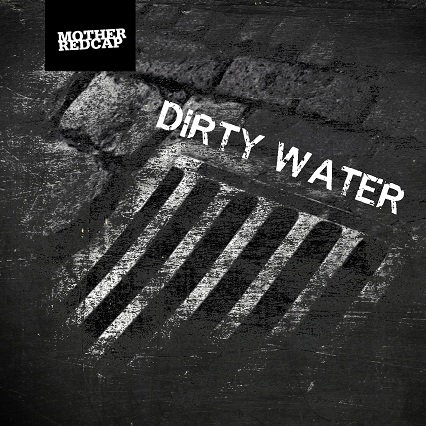 Dirty Water by Mother Redcap