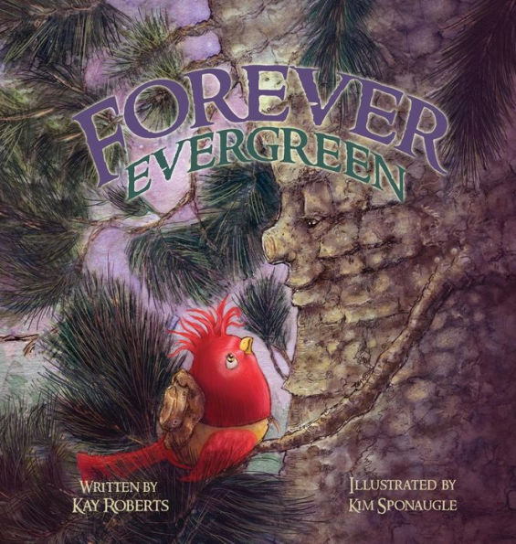 Forever Evergreen Written By Kay Roberts