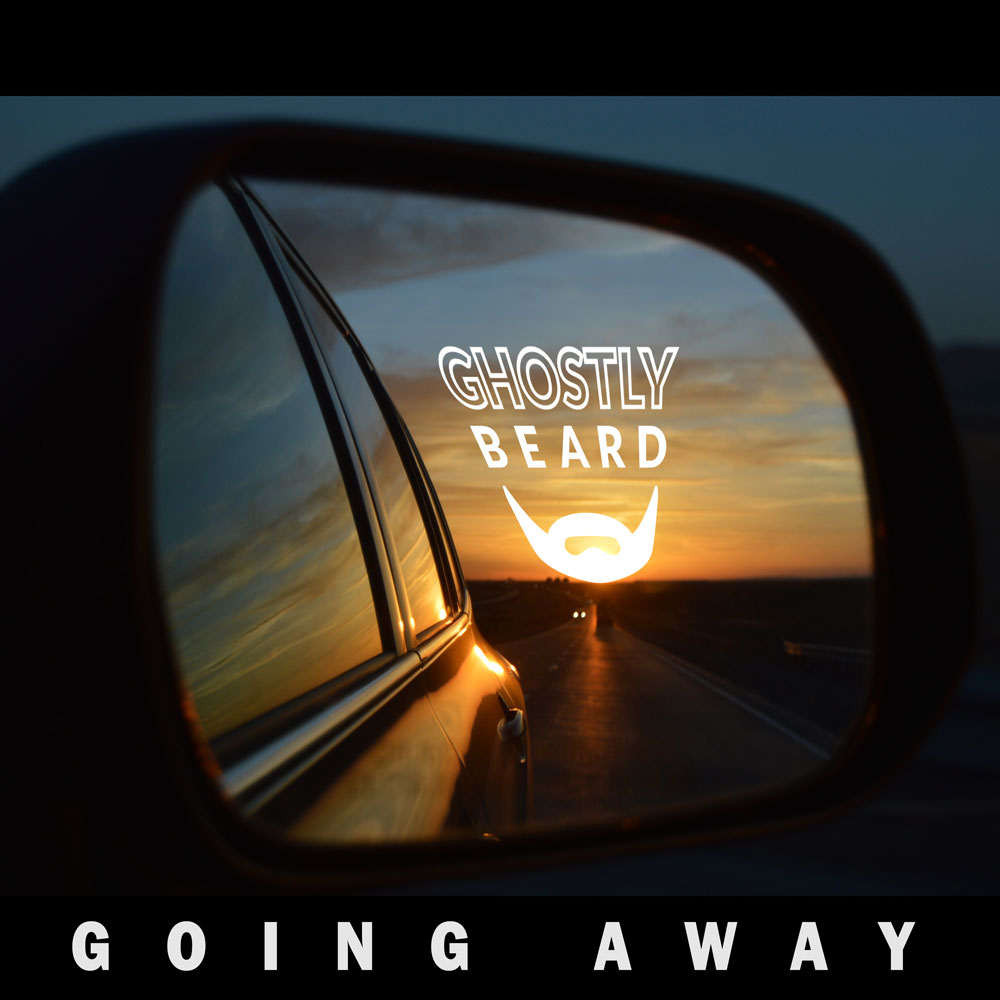 "Ghostly Beard ""Going Away"""