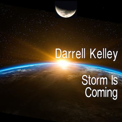 Darrell Kelley - Storm Is Coming