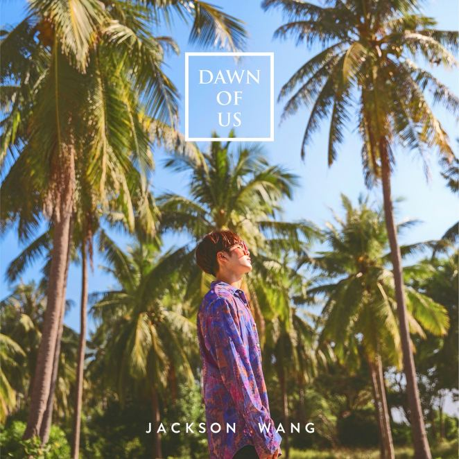 "Jackson Wang - ""Dawn of Us"""