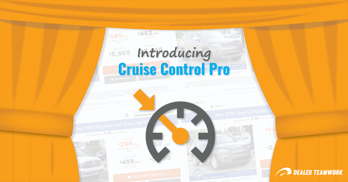 Cruise Control Pro by Dealer Teamwork - Automotive Digital Marketing Automation