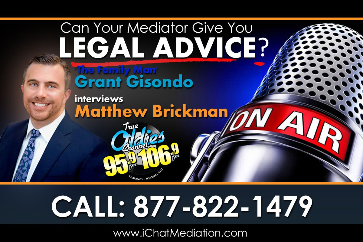 Matthew Brickman - Can Your Mediator Give You Legal Advice?