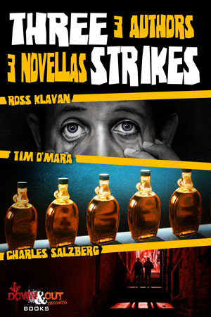 Three Strikes by Ross Klavan, Tim O'Mara and Charles Salzberg