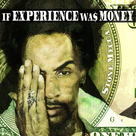 "Stone Mecca ""If Experience Was Money"""