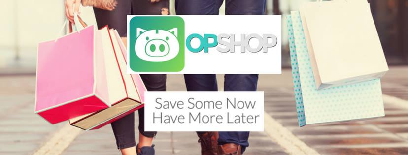 OpShop: Save Some Now, Have More Later!