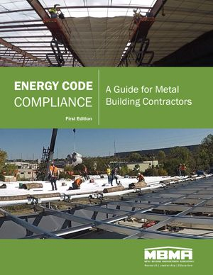 Energy Code Compliance: A Guide for Metal Building Contractors