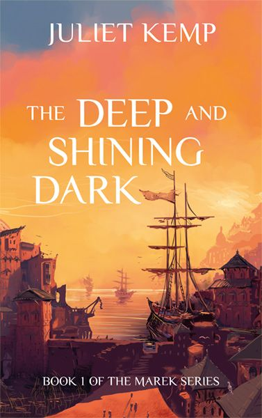 The Deep and Shining Dark by Juliet Kemp; Cover artwork: Tony Allcock