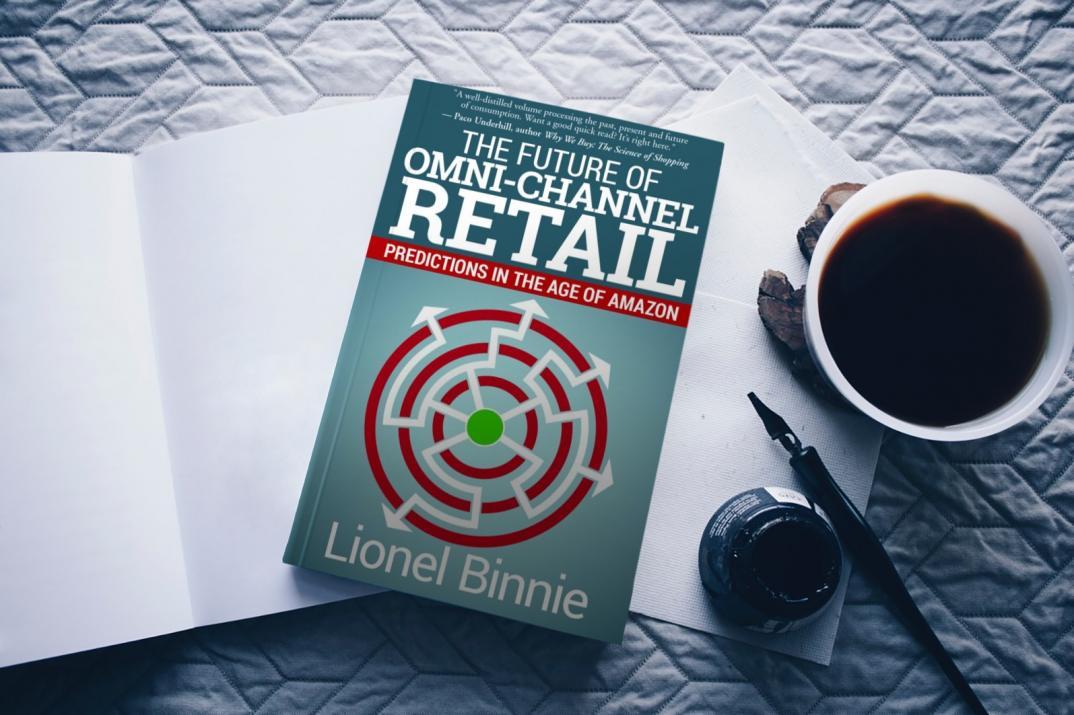 """The Future of Omni-Channel Retail,"" written by Lionel Binnie"