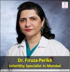 Dr. Firuza Parikh  Infertility Specialist in Mumbai