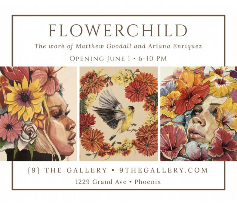 Flowerchild opens June 1st at 9 The Gallery