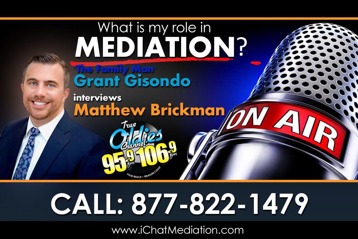 What is my role in Mediation? Matthew Brickman - iMediate Inc.