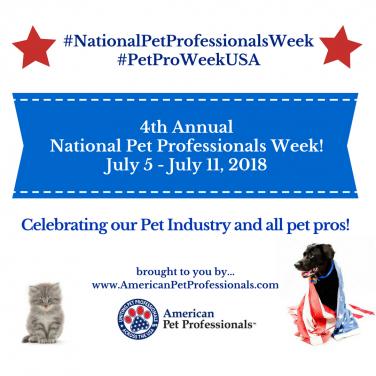 National Pet Professionals Week, July 5 - July 11, 2018