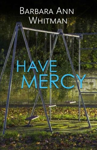 Have Mercy by Barbara Ann Whitman