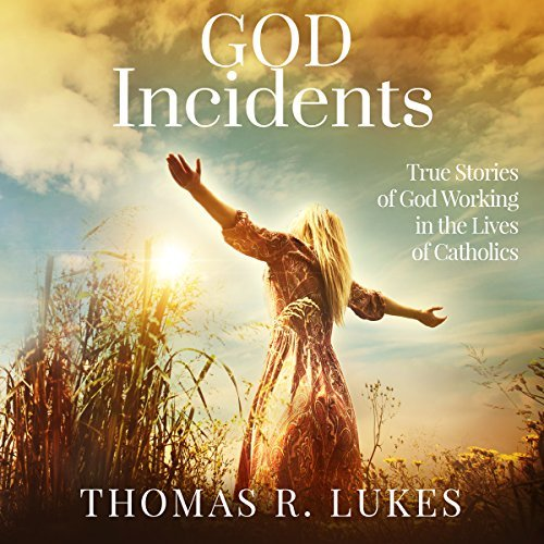 """God Incidents"" By Author Thomas R. Lukes"
