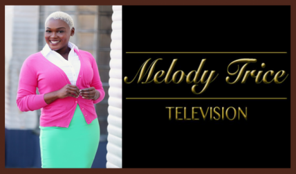 Melody Trice Television on ROKU Streaming TV