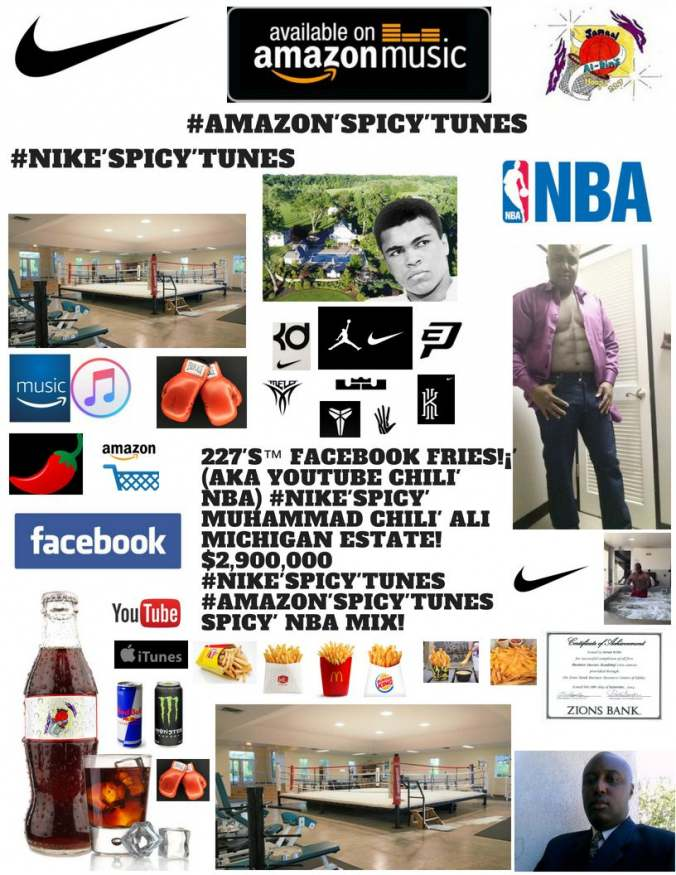 227's Facebook Fries!¡' (aka YouTube Chili' NBA) #Nike'Spicy'Ali Estate! NBA!