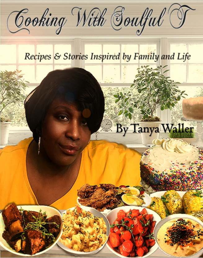Cooking With Soulful T by Tanya Waller