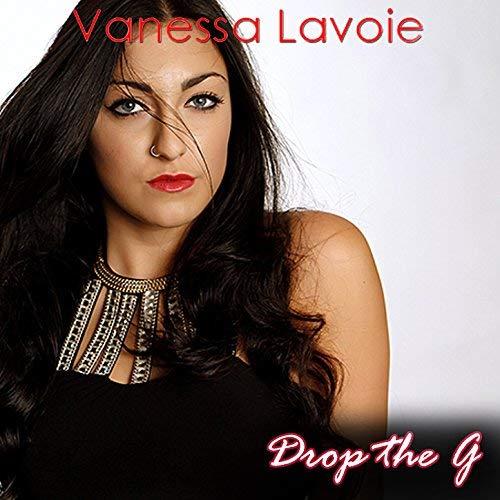 "Vanessa Lavoie ""Drop The G"""