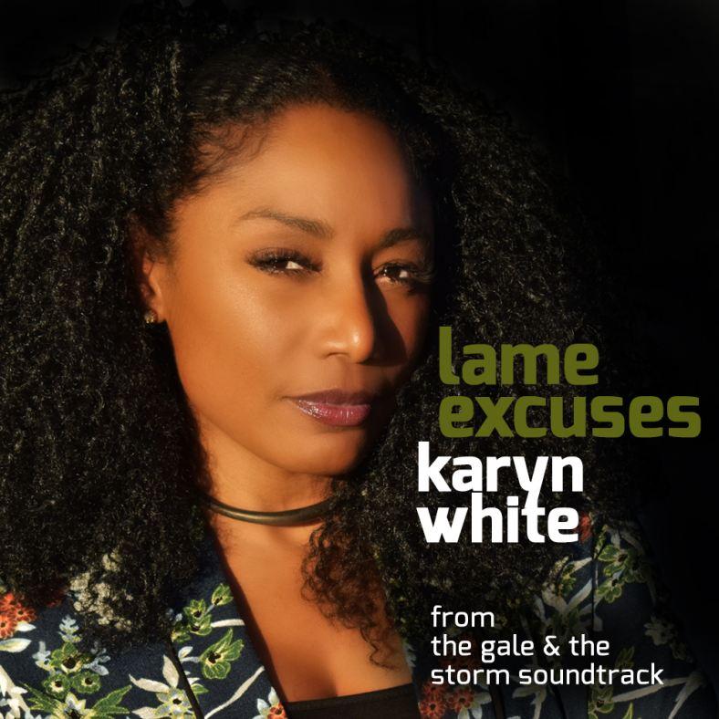 """Karyn White """"Lame Excuses"""""""