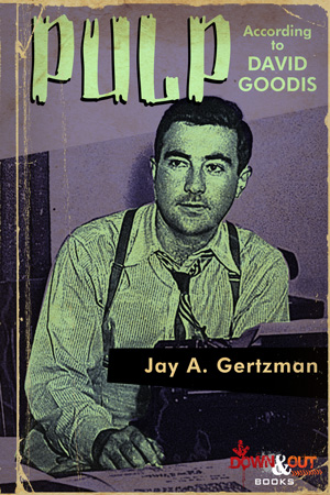 Pulp According to David Goodis by Jay A. Gertzman