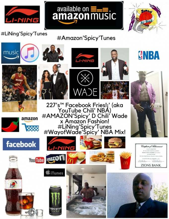 "227's Facebook Fries!¡' (aka YouTube Chili' NBA) DWYANE Chili' WADE ""MONSTER!"""