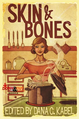 Skin & Bones edited by Dana C. Kabel