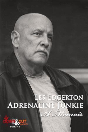 Adrenaline Junkie, a Memoir by Les Edgerton