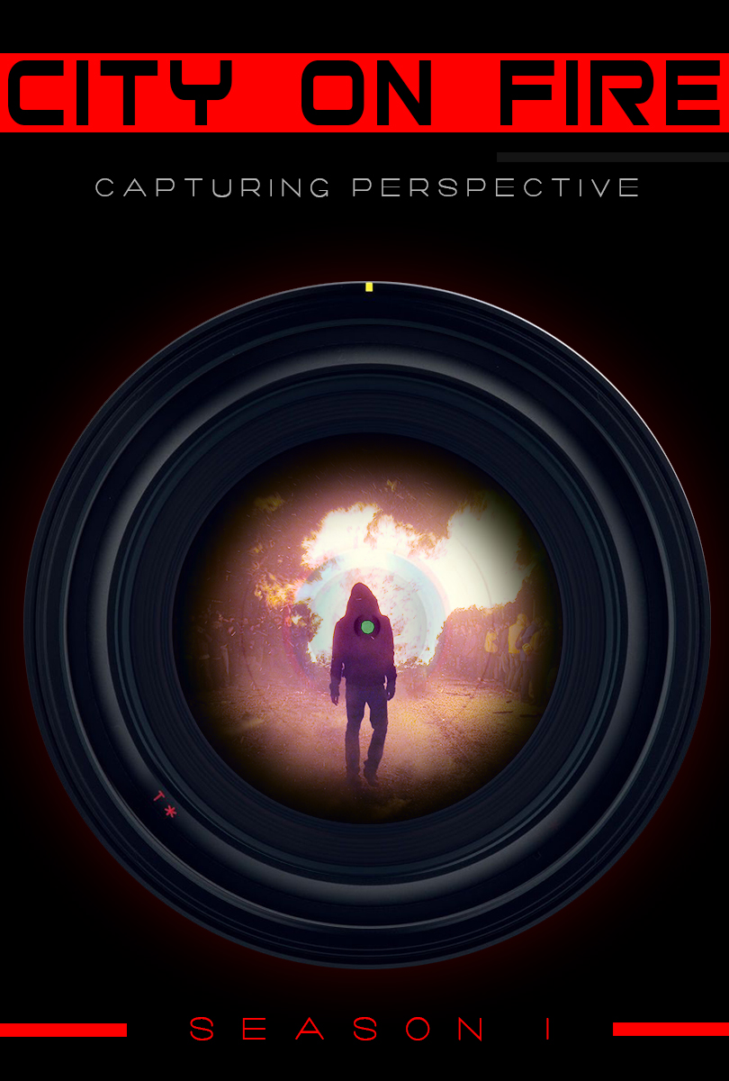 City on Fire: Capturing Perspective