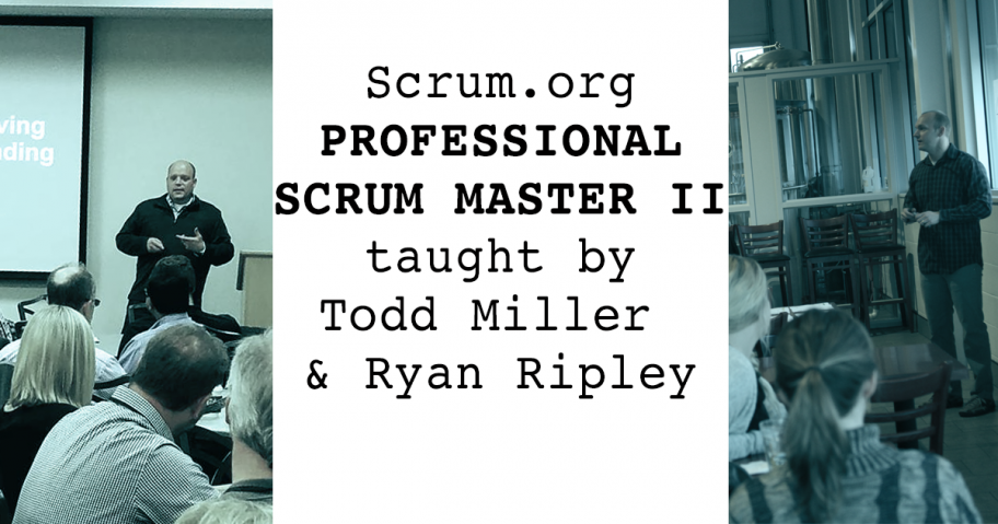 Miller and Ripley Teach New Scrum.org PSM II Course
