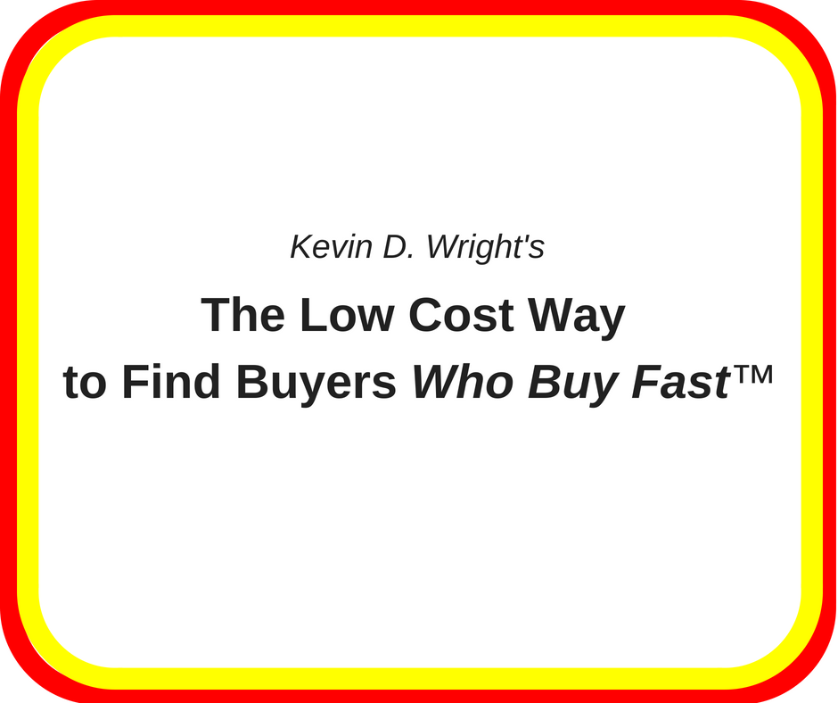 The Low Cost Way to Find Buyers Who Buy Fast™
