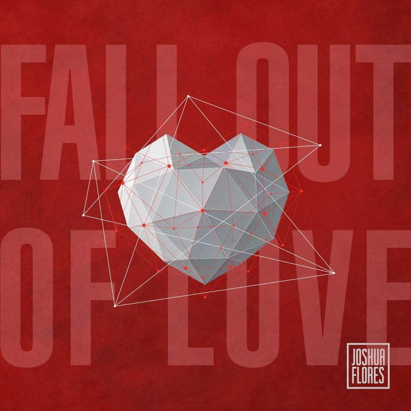 "Joshua Flores - ""Fall Out Of Love"""