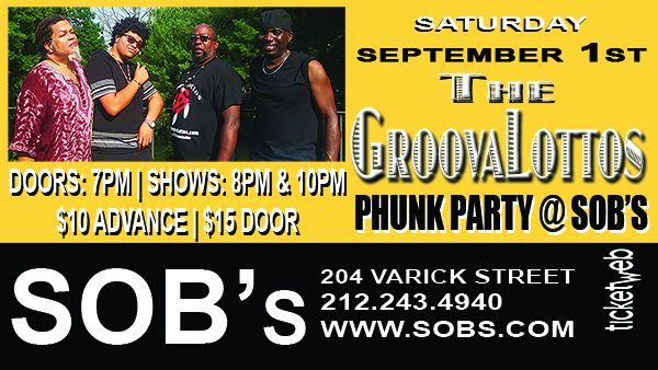 The GroovaLottos at SOB's on Sept 1st.