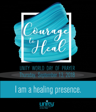 Courage to Heal - Unity World Day of Prayer 2018