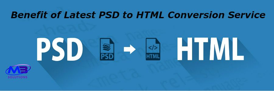 benefit of Latest PSD to HTML Conversion Service