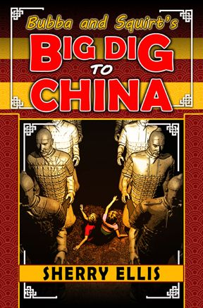 Bubba and Squirt's Big Dig to China by Sherry Elli