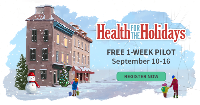 Health for the Holidays Pilot: Sept. 10-16